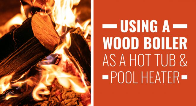 Approved Header Using a Wood Boiler as a Hot Tub and Pool Heater